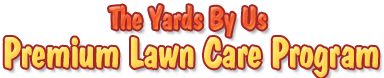 Yards By Us Premium Lawncare Services