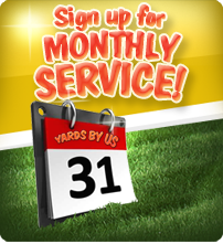 Sign up for pre-scheduled monthly service and maintenance with Yards By Us!